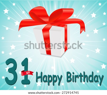 31 year Happy Birthday Card with gift and colorful background in vector EPS10 - stock vector