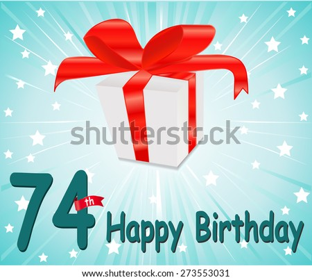 74 year Happy Birthday Card with gift and colorful background in vector EPS10 - stock vector