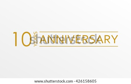10 years anniversary emblem. Anniversary icon or label. 10 years celebration and congratulation design element. Vector illustration. - stock vector