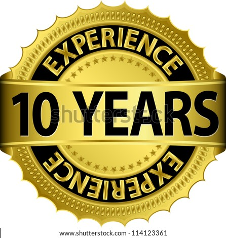 10 years experience golden label with ribbon, vector illustration - stock vector