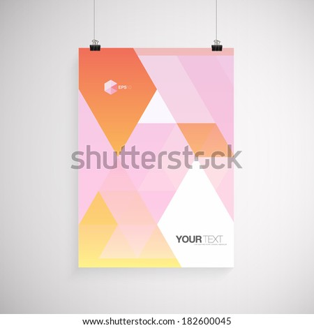 A4 / A3 format poster design with your text, minimal colorful abstract triangles background, paper clips and shadow  Eps 10 stock vector illustration - stock vector