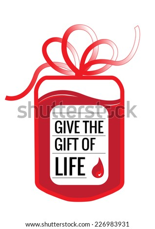 A blood donation bag with tube shaped as a gift bow and the slogan: Give the Gift of Live. EPS10 vector format - stock vector