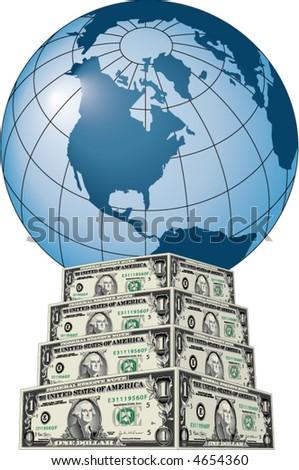 A blue globe sits atop a pedestal of dollar bills - stock vector