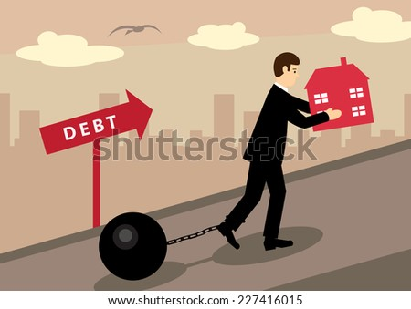 A businessman dragging a ball & chain up a hill while carrying a small house. A metaphor for mortgage rate increases, negative equity and debt. - stock vector