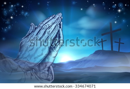 A Christian Easter illustration of three crosses on a hill and praying hands - stock vector