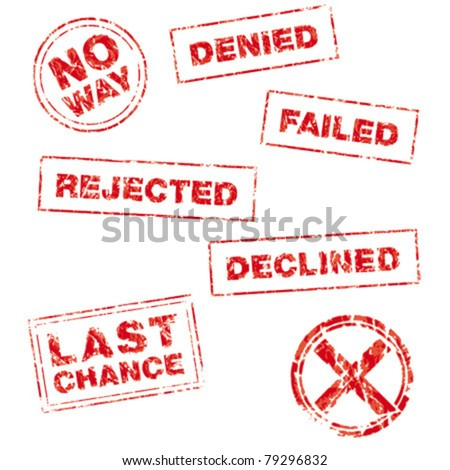 A collection of rubber stamps in a grungy look with following messages: no way, denied, failed, rejected, declined, last chance, X. - stock vector