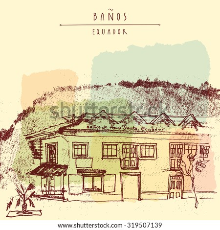 A corner shop in an old historic building in Banos de Agua Santa, Equador, South America.  Mountain on the background. Colored vintage hand drawn postcard or poster in vector - stock vector