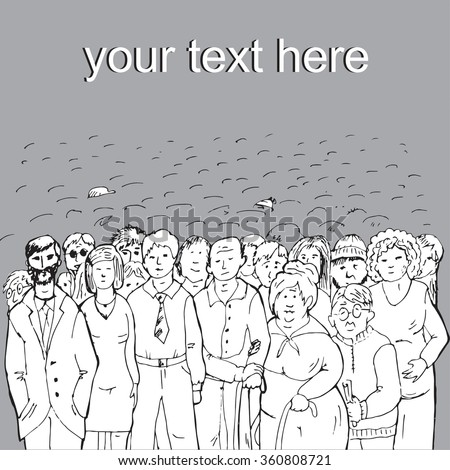 A crowd of people, hand-drawn by black pen illustration or vector template for text. Hand-drawn by black pen. On a grey background. - stock vector