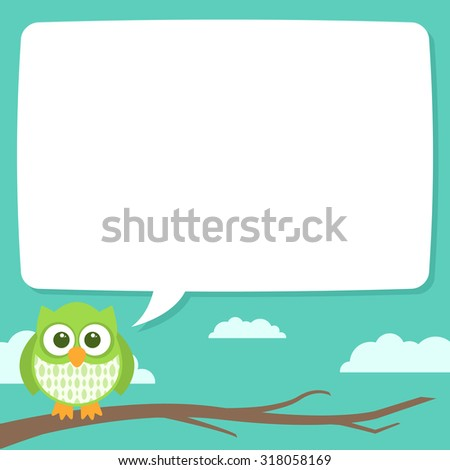 A cute little owl sitting on a tree branch with a speech bubble to contain some text. The file is layered and easy to edit. - stock vector