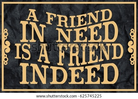 a friend s frown is better than a foe s smile Our short friendship poems are short if you're feeling down, turn your frown upside down put a smile on your face, take the world in your embrace pet friend poems (18) short friendship poems (15) special friend poems (34.