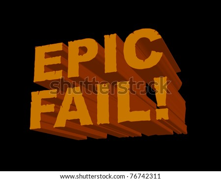 A fun 3D image with 'Epic Fail!' in a cracked and eroded font. This is a cheeky popular gamer/online slang phrase for anyone or anything that is a massive failure. - stock vector