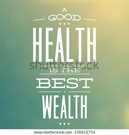 Good Health Quotes Magnificent Good Health Best Wealth Quote Typographic Stock Vector 150652754