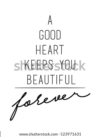 A Good Heart Keeps You Beautiful Quote Print In Vector.Lettering Quotes  Motivation For Life
