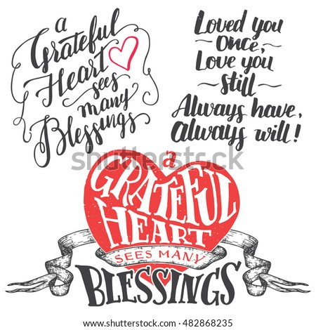 A Grateful Heart Sees Many Blessings. Gratitude Hand Lettering Quote And  Brush Calligraphy Love Phrase