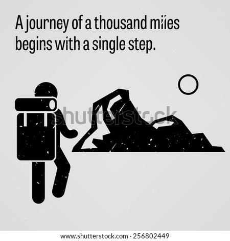 A journey to a thousand miles begins with a single step - stock vector