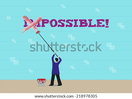 A Man Changes the Word Impossible to Possible. Vector and raster. - stock vector