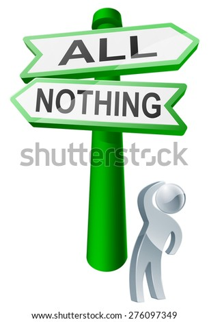 A man considering his options by looking up at a sign reading all or nothing - stock vector