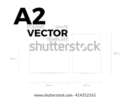 A2 page format white vector eps10 template. vertical and horizontal orientation design with A2 format size. Vector editable white page template - stock vector