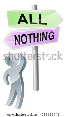 A person with a decision to make looking up at a sign with directions to all or nothing - stock vector