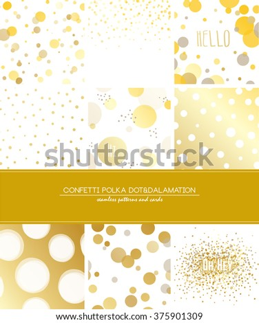 A set of 9 Confetti, Polka Dot and Dalmatian seamless patterns and greeting cards with space for your text. Gold, golden, yellow colors - stock vector