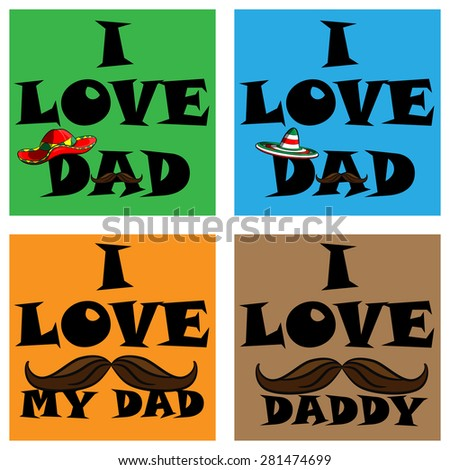 a set of posters i love my dad. i love my daddy. Posters with the image of father's day Mexican mustache and a sombrero - stock vector