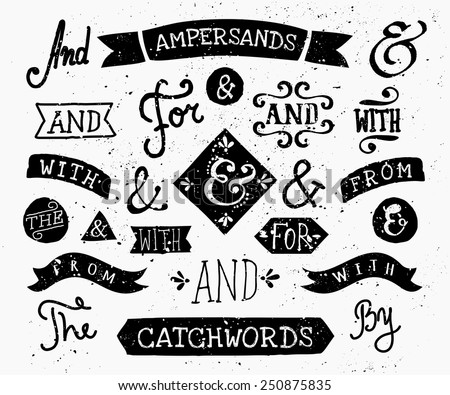"A set of retro style catchwords and ampersands. Hand drawn words ""and"", ""for"", ""from"", ""with"", ""the"", ""by"". Decorative elements and embellishments. - stock vector"