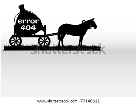 A silhouette of a horse and cart on which stands the bag with the inscription error - stock vector