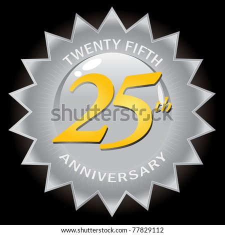 A silver twenty fifth 25th anniversary seal isolated over a black background.  This vector image is easily customized to suit your needs. - stock vector