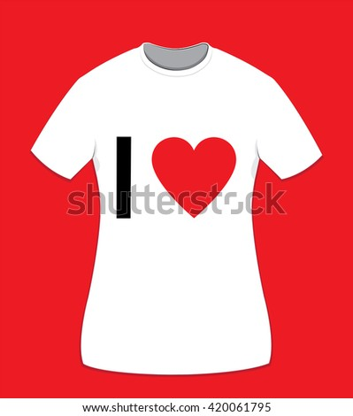 """a vector cartoon representing a white cotton t-shirt for women on a red background, """"I love"""" text on front side and copy space to customize it - stock vector"""