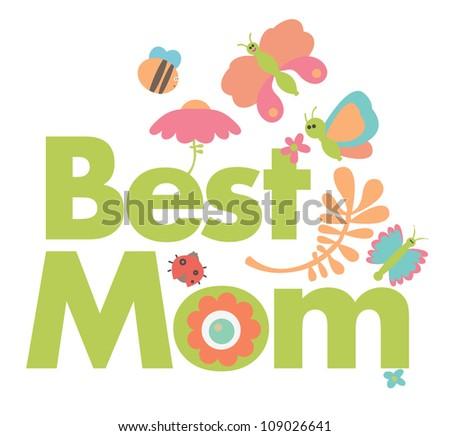 A very cute card says Best Mom - stock vector