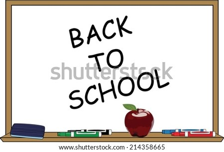 A whiteboard with the words 'Back to School', an eraser brush , four colored markers and a red apple.  - stock vector