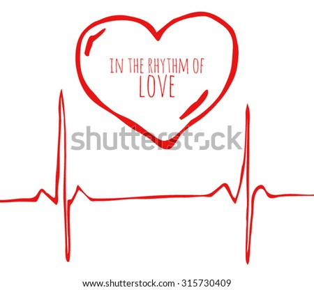 A wonderful postcard from the heart and heart rhythm, talking about love and its importance.