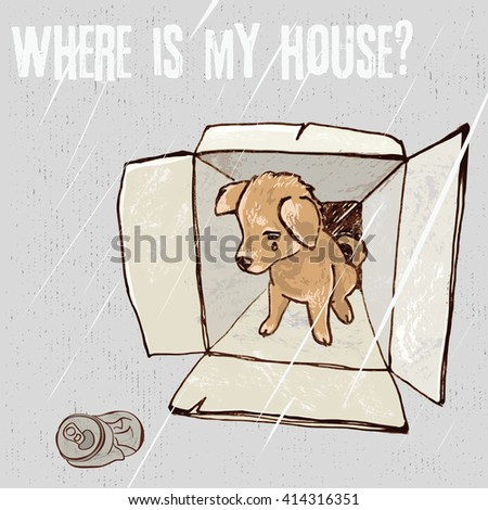 Abandoned puppy in a box, adoption, animal cruelty, hand drawn illustration/Sad homeless puppy looking for a home, vector color sketch - stock vector
