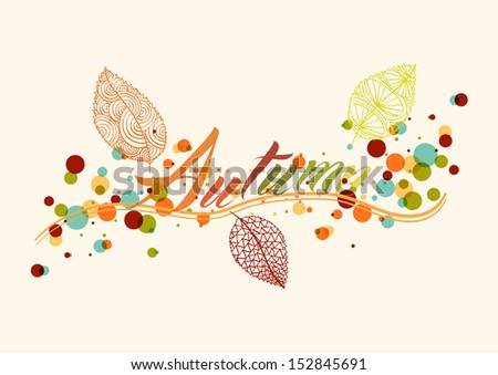 Abstract autumn composition. Leaf with colorful transparent bubbles background illustration. EPS10 vector file organized in layers for easy editing. - stock vector