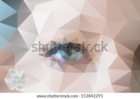 abstract background of polygon female face with eye. Vector, EPS 10 - stock vector