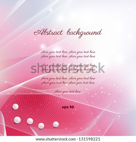 Abstract background. Vector Illustration. Transparent tulle  and pearl beads. Perfectly suitable as a greeting or invitation. Lots of space for your text.