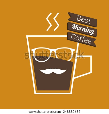 Abstract background with a cup of coffee, with a mustache and glasses and text best morning Coffee. for menu, restaurant, cafe, bar, coffeehouse.  Outline - stock vector