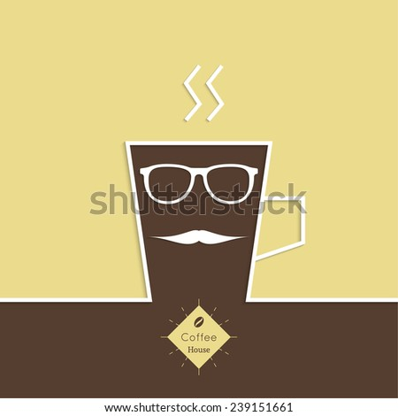 Abstract background with a cup of coffee, with a mustache and sun glasses and text Coffee house. for menu, restaurant, cafe, bar, coffeehouse.  Outline - stock vector