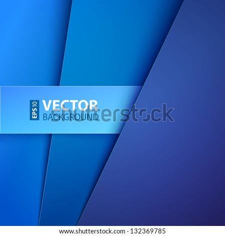 Abstract background with blue paper layers. RGB EPS 10 vector illustration - stock vector