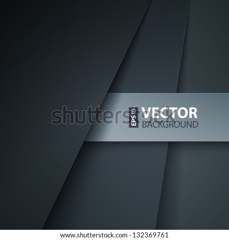 Abstract background with dark gray paper layers. RGB EPS 10 vector illustration - stock vector