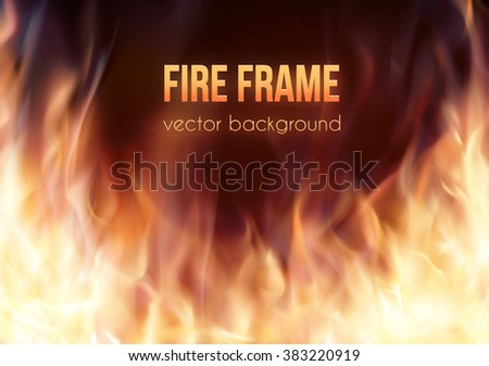 Abstract background with fire flames frame and copyspace for text. Vector illustration. Burning fire frame. Vector Fiery Background. Campfire. Transparent fire flames - stock vector