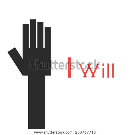abstract black hand with i will inscription. concept of leadership, management, schooling, startup, readiness. isolated on white background. flat style trendy modern logo design vector illustration - stock vector