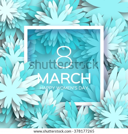 Abstract Blue Floral Greeting card - International Happy Women's Day - 8 March holiday background with paper cut Frame Flowers. Trendy Design Template. Vector illustration.