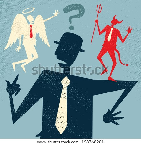 Abstract Businessman has a Moral Dilemma. Vector illustration of Retro styled Businessman caught up in a Catch-22 battle of wills with both a devil and an angel helping him to decide. - stock vector