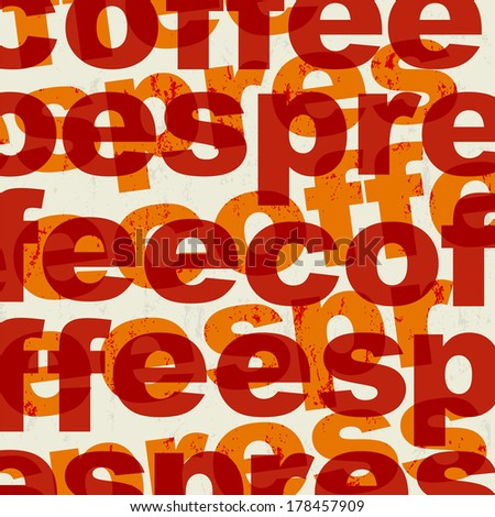 abstract coffee background, with word/letter, design template, grungy - stock vector
