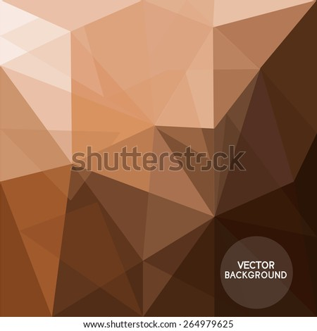 abstract coffee brown background,  low poly and hipster design, texture can be used for wallpaper, pattern fills, web page background,surface textures. text can be edited,  - stock vector
