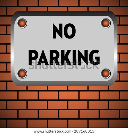 Abstract colorful background with a metallic plate with the text no parking standing on a brick wall - stock vector