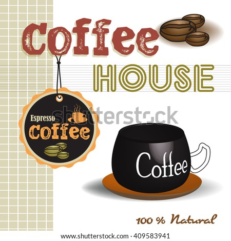 Abstract colorful background with coffee cup, coffee beans and the text coffee house written with brown letters