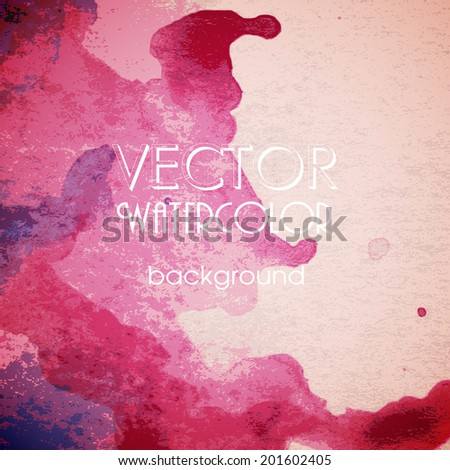 Abstract Colorful Blurred Background. Watercolor Texture.  Vector Illustration. Eps 10. - stock vector