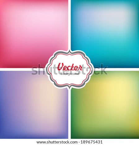 Abstract colorful blurred vector backgrounds.   - stock vector